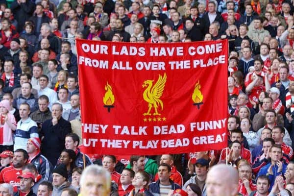 "Liverpool, England - Saturday, March 3, 2007: A Liverpool fans' banner reading ""Our Lads Have Come From All Over the Place. They Talks Dead Funny But They Play Dead Great"" during the Premiership match at Anfield. (Pic by David Rawcliffe/Propaganda)"