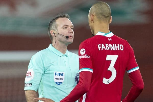 LIVERPOOL, ENGLAND - Sunday, January 17, 2021: Referee Paul Tierney speaks with Liverpool's Fabio Henrique Tavares 'Fabinho' during the FA Premier League match between Liverpool FC and Manchester United FC at Anfield. The game ended in a 0-0 draw. (Pic by David Rawcliffe/Propaganda)
