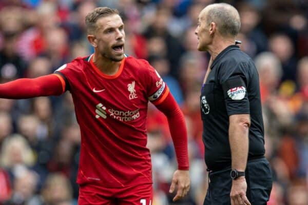 LIVERPOOL, ENGLAND - Saturday, August 21, 2021: Liverpool's captain Jordan Henderson speaks with referee Mike Dean during the FA Premier League match between Liverpool FC and Burnley FC at Anfield. Liverpool won 2-0. (Pic by David Rawcliffe/Propaganda)