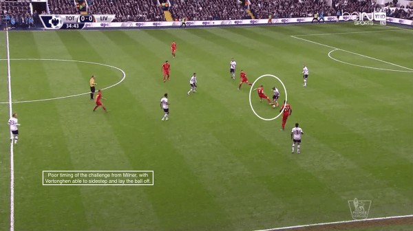 Poor timing of the challenge from Milner, with Vertonghen able to sidestep and lay the ball off.