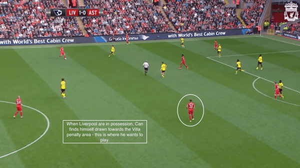 When Liverpool are in possession, Can finds himself drawn towards the Villa penalty area - this is where he wants to play.