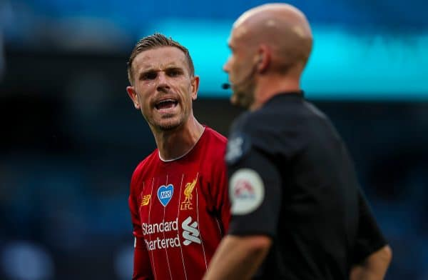 MANCHESTER, ENGLAND - Thursday, July 2, 2020: Liverpool's captain Jordan Henderson speaks with referee Anthony Taylor during the FA Premier League match between Manchester City FC and Liverpool FC at the City of Manchester Stadium. The game was played behind closed doors due to the UK government's social distancing laws during the Coronavirus COVID-19 Pandemic. This was Liverpool's first game as Premier League 2019/20 Champions. (Pic by Propaganda)