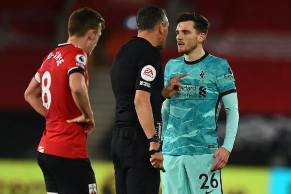SOUTHAMPTON, ENGLAND - Monday, January 4, 2021: Liverpool's Andy Robertson is spoken to by referee Andre Marriner during the FA Premier League match between Southampton FC and Liverpool FC at St Mary's Stadium. (Pic by Propaganda)