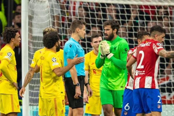 Liverpool's goalkeeper Alisson Becker complains to referee Szymon Marciniak after a penalty is awarded to Club Atlético de Madrid during the UEFA Champions League Group B Matchday 3 game between Club Atlético de Madrid and Liverpool FC at the Estadio Metropolitano. (Pic by David Rawcliffe/Propaganda)